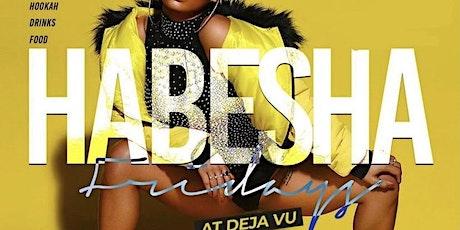 Habesha Fridays at Deja Vu lounge tickets
