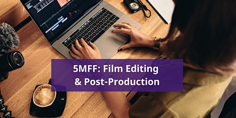 5MFF: Film Editing & Post-Production tickets
