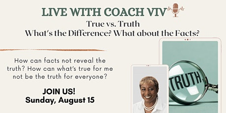 Live with Coach Viv: True -vs- Truth:  What's the Difference? tickets
