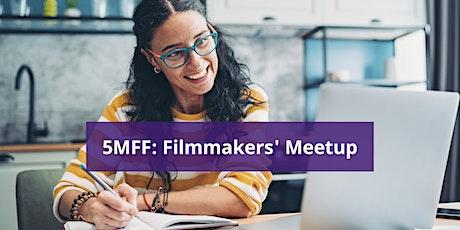 5MFF: Filmmakers' Meetup tickets