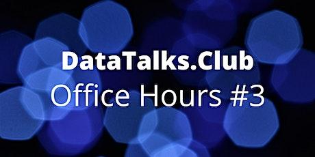 DataTalksClub Office Hours #3 tickets