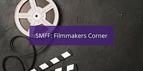 5MFF: Filmmakers Corner # 2 tickets