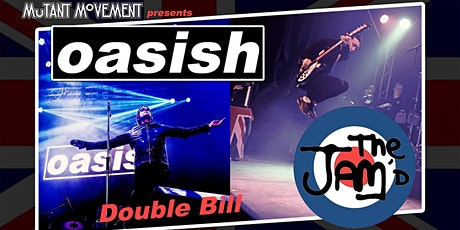 Oasish / The Jam'd Double Bill plus Mutant Movement Best of British DJ Set tickets