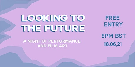 Looking to the Future: a night of film and performance art tickets