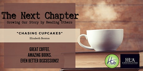 """The Next Chapter - """"Chasing Cupcakes"""" tickets"""