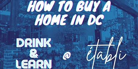 Drink & Learn: Tips & Tricks of Buying Your First Home in Washington DC tickets