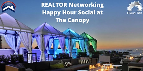 REALTOR Networking Happy Hour Social at the Canopy - Downtown St. Pete tickets