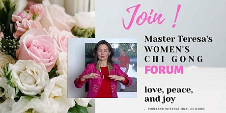 FREE Forum Discussion - Chi Gong for Women's Issues with Master Teresa tickets