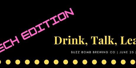 Drink Talk Learn - Tech Edition biglietti