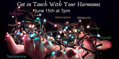 Get in Touch With Your Hormones tickets