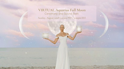 VIRTUAL Aquarius Full Moon Sound Bath tickets