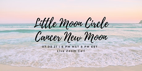 Little Moon Circle - Cancer New Moon Tickets