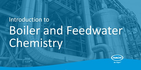 Introduction to Boiler and Feedwater Chemistry Webinar tickets