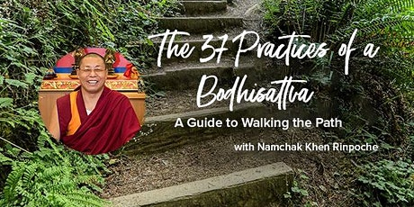 The 37 Practices of a Bodhisattva: A Guidebook for Walking the Path tickets