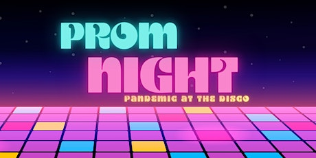 Pandemic at the Disco -  PROM NIGHT tickets