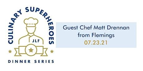 Culinary Superheroes Dinner — Matt Drennan from Fleming's tickets