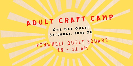 Virtual Adult Craft Camp --- Pinwheel Quilt Square tickets