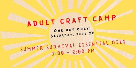 Virtual Adult Craft Camp --- Summer Survival Essential Oils tickets