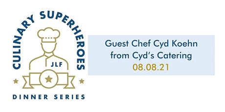Culinary Superheroes Dinner - Cyd Koehn from Cyd's Catering tickets