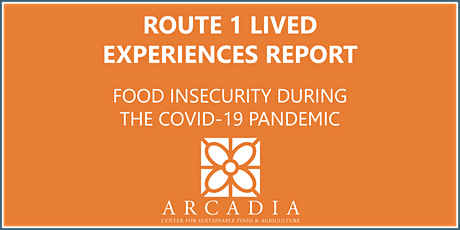 Route 1 Lived Experiences Report: Food Insecurity During Covid-19 tickets