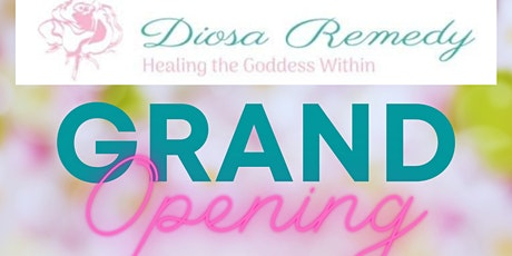 Diosa Remedy Grand Opening/Networking Social Event tickets