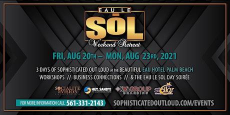 Eau Le SoL Weekend Retreat tickets