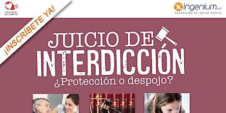 FORO :  JUICIO DE INTERDICCIÓN-. ¿Protección o Despojo? entradas