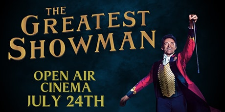 The Greatest Showman Open-air Cinema with Late Night Bar tickets