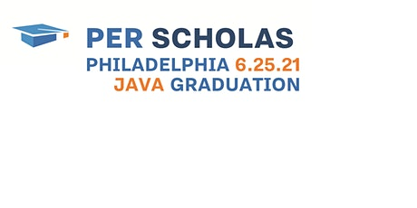 Per Scholas Philadelphia: Java Developer Graduation tickets