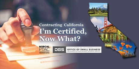 Contracting with California   I'm Certified, Now What? tickets
