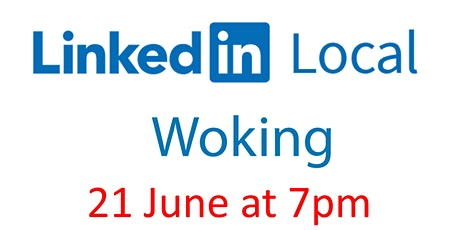 LinkedIn Local Woking - face 2 face social networking! tickets