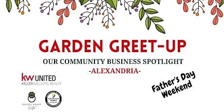 GARDEN GREET-UP!  Our Community Business Spotlight Day - Alexandria tickets