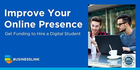 Improve Your Online Presence: Get Funding to Hire a Digital Student tickets