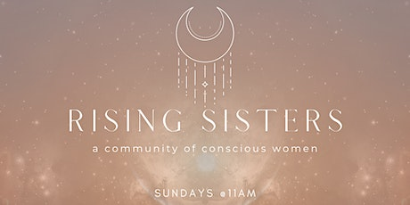 Rising Sisters:  Women's Circle *In Person* West LA tickets