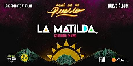 """Concierto Virtual de Lanzamiento Disco La Matilda - """"Aquí en mi Pueblo"""" boletos"""