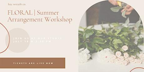 FLORAL   Summer Arrangement Workshop tickets