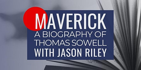 Maverick: A Conversation About Thomas Sowell with Jason Riley tickets
