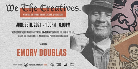 We The Creatives: Art, Culture, & Resistance featuring Emory Douglas tickets