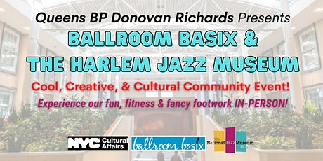 Queens BP Donovan Richards Hosts BALLROOM BASIX & the Harlem Jazz Museum! tickets