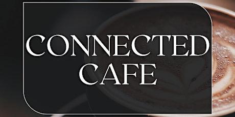 Connected Café tickets