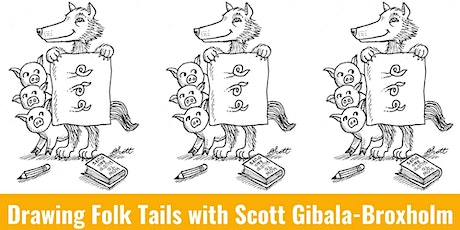 Tails & Tales: Drawing Folk Tails with Scott Gibala-Broxholm (virtual) tickets