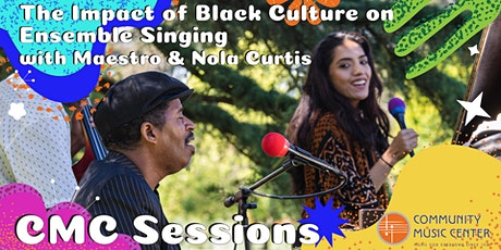 Encore! CMC Sessions: The Impact of Black Culture on Ensemble Singing Tickets