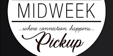 MidWeek PickUp tickets