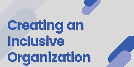 Creating an Inclusive Organization tickets