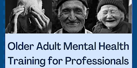 Older Adult Mental Health Training for Professionals tickets