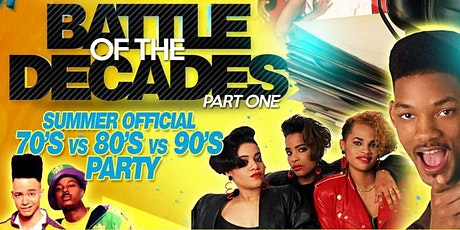 BATTLE OF THE DECADES  OLD SCHOOL PARTY ( 70S 80S & 90S) tickets