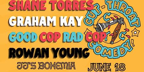 Shane Torres Graham Kay and Good Cop/ Rad Cop Live at JJ's Bohemia! tickets