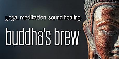 Buddha's Brew: Yoga, Meditation & Sound Healing tickets