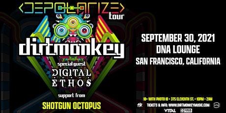 Dirt Monkey: San Francisco Depolarize Tour tickets