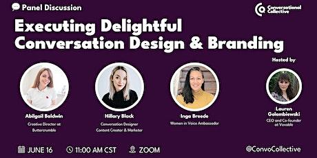 Executing Delightful Conversation Design & Branding tickets